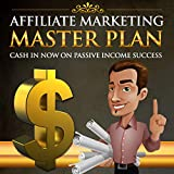 Affiliate Marketing Master Plan: Inside this eBook, you will discover the topics about affiliate marketing intro, Affiliate marketers survival tips. (English Edition)