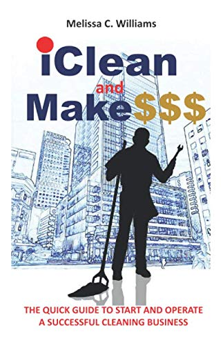 Download iClean and Make SSS: The QUICK GUIDE TO STARTING AND OPERATING A SUCCESSFUL CLEANING BUSINESS 1090683200