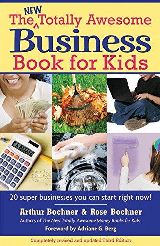 Compare Textbook Prices for New Totally Awesome Business Book for Kids: Revised Edition New Totally Awesome Series, 2 3 Edition ISBN 9781557047571 by Bochner, Arthur,Bochner, Rose,Berg, Adriane G.