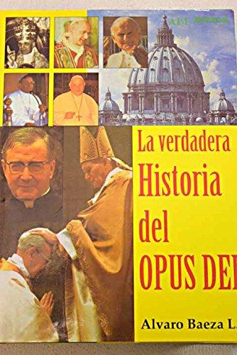 La Verdadera Historia del Opus Dei.
