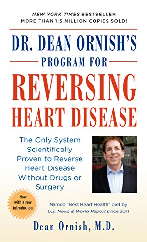 Dr. Dean Ornish's Program for Reversing Heart Disease: The Only System Scientifically Proven to...