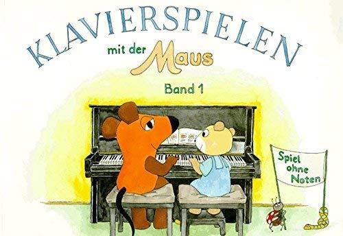 Klavierspielen mit der Maus - Band 1: Spiel Ohne Noten - Klavierschule ISBN: 9790003028194
