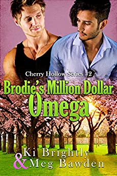 Brodie's Million Dollar Omega (Cherry Hollow Series Book 2) by [Ki  Brightly , Meg  Bawden]