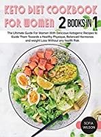 Keto diet Cookbook for Women: The Ultimate Guide For Women With Delicious Ketogenic Recipes to Guide Them Towards a Healthy Physique, Balanced Hormones and weight Loss Without any health Risk (Healthy Life)