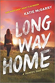 Long Way Home (Thunder Road Book 3) by [Katie McGarry]