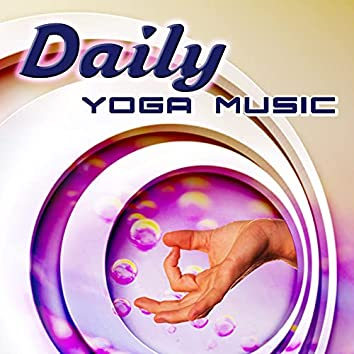 Daily Yoga Music – New Age Music for Exercises, Relaxation, Meditation, Good Health, Exercise Programs, Deep Breath, Muscle Tone, Healthy Body, Workout Routines, Healthy Weight, Well Being