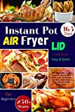 Instant Pot Air Fryer Lid Cookbook for Beginners : 250+ Affordable, Quick, Easy & Healthy Instant Pot Air Fryer Lid Recipes. Fry, Bake, Grill & Roast Most Wanted Family Meals