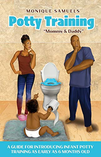 Compare Textbook Prices for Potty Training Mommy and Daddy: A Guide For Introducing Infant Potty Training As Early As 6 Months Old  ISBN 9781734839517 by Samuels, Monique