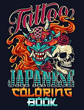 Japanese Tattoo Coloring Book  Featuring Dragons Coloring Pages Samurai The Great Wave Japanese Skulls Japanese Masks And More A Coloring Book to Relax