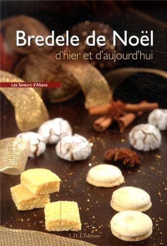 Bredele de Noël dhier et daujourdhui