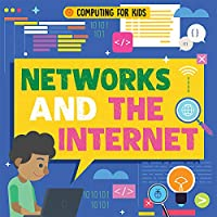 Networks and the Internet (Computing for Kids)