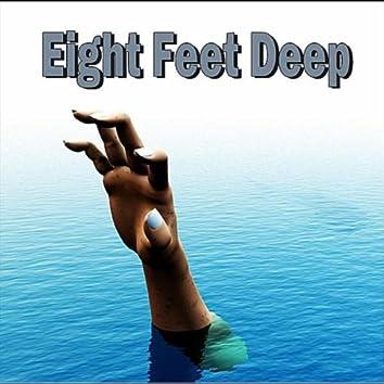 Eight Feet Deep