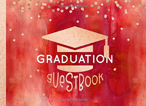 Graduation Guest Book: Congratulations Guestbook For Girls Women - Blank Unlined Pages To Write, Sign In - Graduate Day Party Keepsake Message Journal ... School, University - Red Rose Gold Glitter