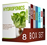 Self-Sufficient Living  8 in 1 Box Set : Hydroponics, Marijuana Horticulture, DIY Pickling, Minimalism, Quickbooks, Solar Power, Tiny Houses, 100 Survival Skills (English Edition)