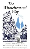 Wholehearted Way: A Translation of Eihei Dagen's Bendowa, With Commentary by Kosho Uchiyama Roshi (English Edition)