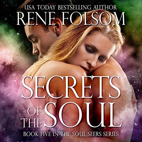 Secrets of the Soul Audiobook By Rene Folsom cover art