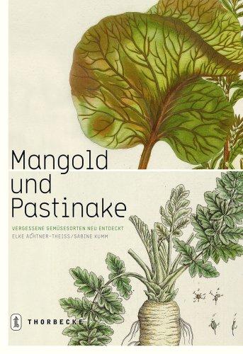 Mangold und Pastinake: Alte Gemüsesorten neu entdeckt
