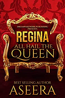 REGINA: All Hail The Queen by [AUTHOR  ASEERA]