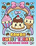 Kawaii Sweet Treats Coloring Book: Cute Dessert, Cupcake, Donut, Candy, Ice Cream, Chocolate, Food, Fruits Easy Coloring Pages for Toddler Girls, Kids and Adult Women