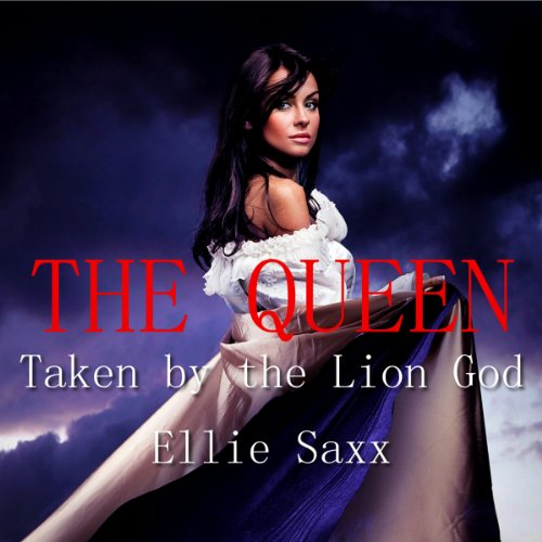 The Queen: Taken by the Lion God, Part 4 audiobook cover art