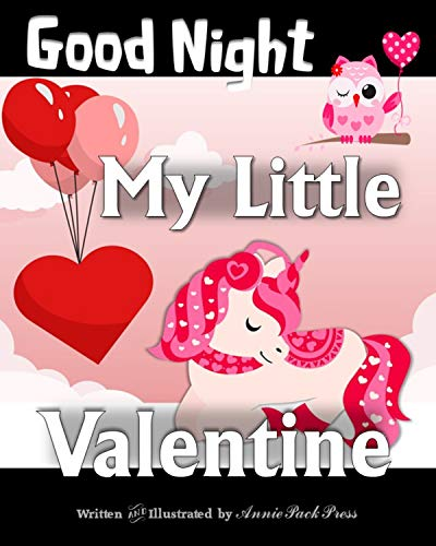 Good Night-My Little Valentine: A Beginners Bedtime Valentine's Day Unicorn Story/ Poem for babies, toddlers, and preschoolers. (Beginners Story Books : Sweet Dreams Collection) (English Edition)