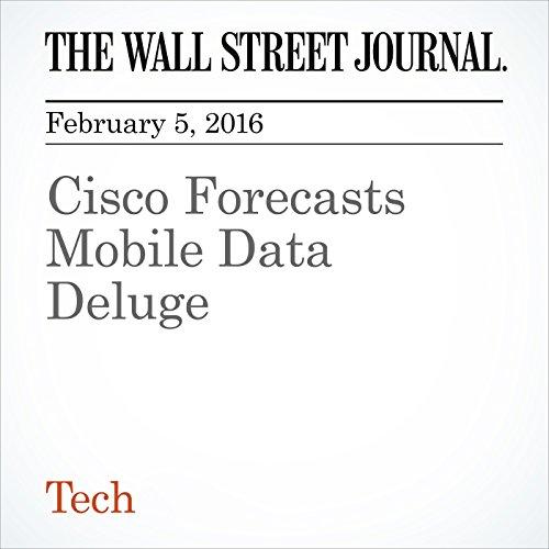 Cisco Forecasts Mobile Data Deluge cover art