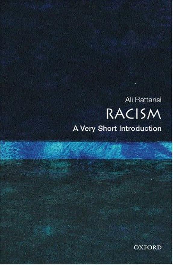 褐色新聞騒々しいRacism: A Very Short Introduction (Very Short Introductions) (English Edition)