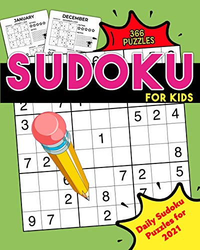 Sudoku for Kids: Daily Sudoku Puzzles for 2021: Daily Sudoku Puzzle Book for Kids - Sudoku Daily Calendar 2021 - 300+ Sudoku Puzzles Random Difficulty