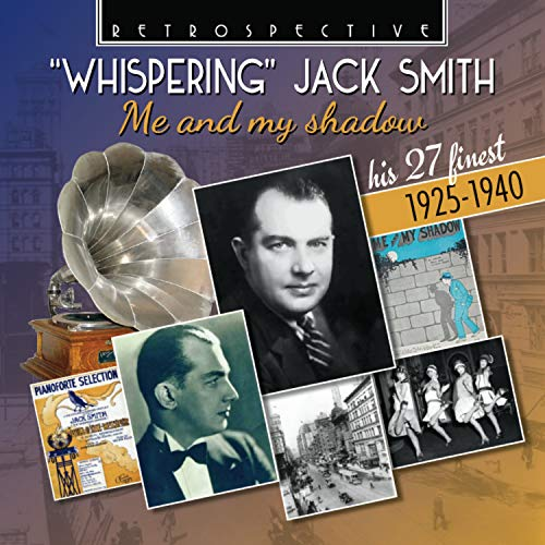 Whispering\' Jack Smith: Me and My Shadow-His 27 Finest 1925-1940 [Import]