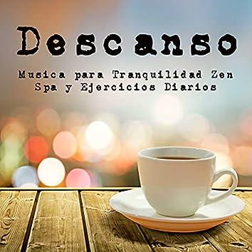 Descanso - Música para Tranquilidad Zen Spa y Ejercicios Diarios con Sonidos Easy Listening Instrumental Chillout