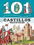 Los castillos medievales (101 cosas que deberías saber sobre)