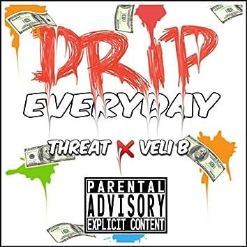 Drip Everyday