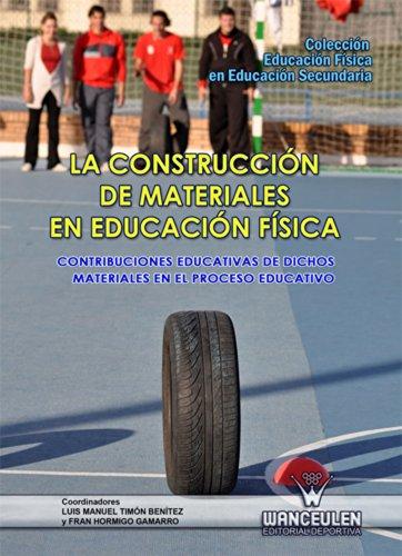 La construcción de materiales en Educación Física: Contribuciones educativas de dichos materiales ene l proceso educativo (Educación Física en Secundaria)