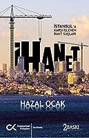 Ihanet - Istanbul'a Karsi Islenen Rant Suclari