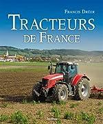 Tracteurs de France de Francis Dréer