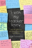 I Wish My Teacher Knew: How One ...