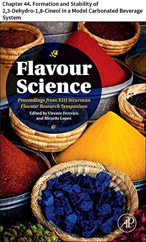 Flavour Science: Chapter 44. Formation and Stability of 2,3-Dehydro-1,8-Cineol in a Model Carbonated Beverage System (English Edition)
