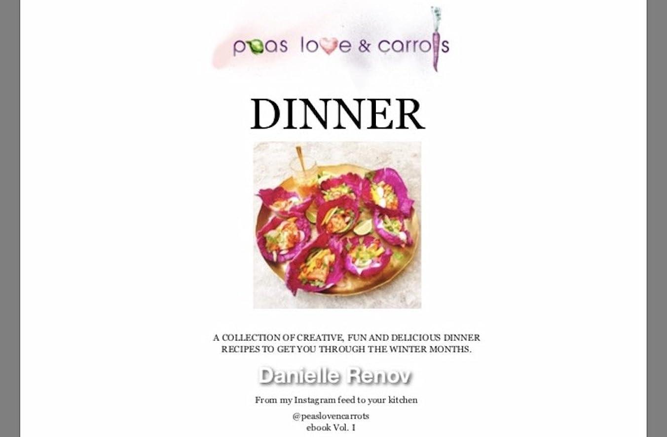 PEAS, LOVE & CARROTS: DINNER (DINNER RECIPES Book 1) (English Edition)