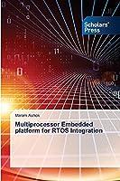 Multiprocessor Embedded platform for RTOS Integration