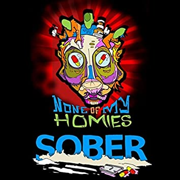 None of My Homies Sober (feat. Whotfiscasey)