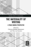 The Materiality of Writing: A Trace Making...