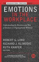 Emotions in the Workplace: Understanding the Structure and Role of Emotions in Organizational Behavior (J-B SIOP Frontiers Series)
