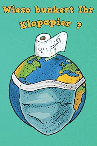 Wieso bunkert Ihr Klopapier?: Lustige Malbuch für Erwachsene zum entspannen