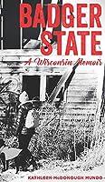 Badger State--A Wisconsin Memoir (HC)