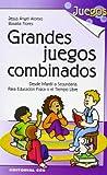 Grandes Juegos Combinados: Desde Infantil a Secundaria. Para Educación Física o el Tiempo Libre: 22
