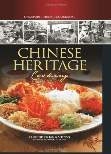 Singapore Heritage Cookbooks: Chinese Heritage Cooking (Singapore Heritage Cooking) by Christopher Tan & Amy Van (2012-05-15)
