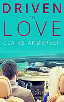Driven to Love by [Claire Andersen]