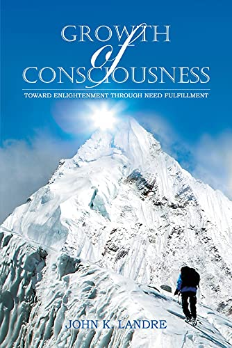 Growth of Consciousness: Toward Enlightenment Through Need Fulfillment