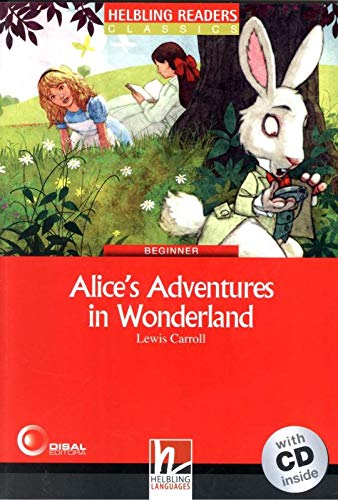 Alice's Adventures in wonderland con audio CD. Helbling Readers Red Series Level 2. A1/A2