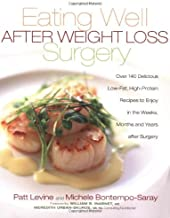 Eating Well After Weight Loss Surgery: Over 140 Delicious Low-Fat High-Protein Recipes to Enjoy in the Weeks, Months and Years After Surgery